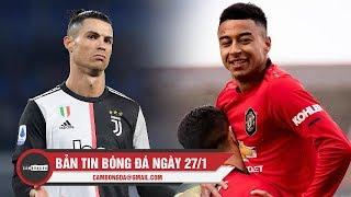 Bản tin Cảm Bóng Đá ngày 27/1 | MU đánh Tennis tại FA Cup; Juventus thất bại dù CR7 lập công
