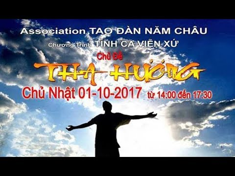 """Hoạt cảnh Thi Ca Nhạc Kịch """" THA HƯƠNG """" TAO ĐÀN NĂM CHÂU tổ chức"""