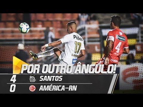Santos 4 x 0 América-RN | GOLS POR OUTRO ÂNGULO | Copa do Brasil (07/03/19)
