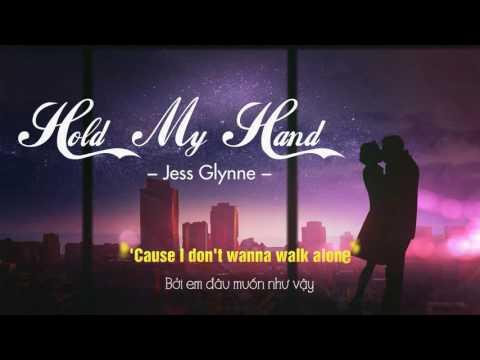 [Vietsub+Lyrics] Hold My Hand - Jess Glynne