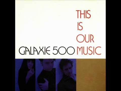 Galaxie 500  This Is Our Music Full Album