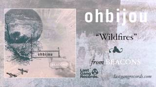 Watch Ohbijou Wildfires video