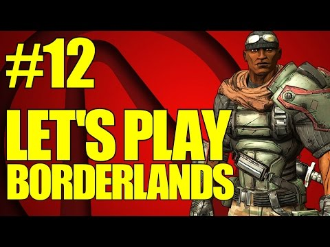 Borderlands Let's Play! - Part 12 - Moe and Marley! (Borderlands 1 Playthrough)