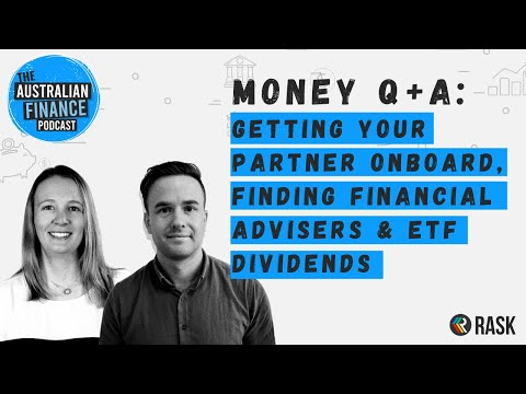 Q&A: Getting your partner onboard, finding financial advisers & ETF dividends