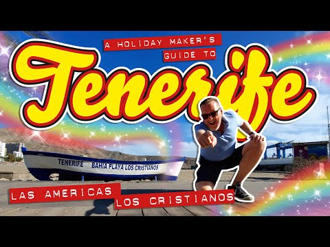 Las Americas and Los Cristianos - A Holiday Maker's Guide to Tenerife