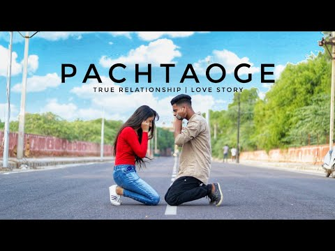 Pachtaoge | Arijit Singh | True Relationship | Love Story | Anand Mandal