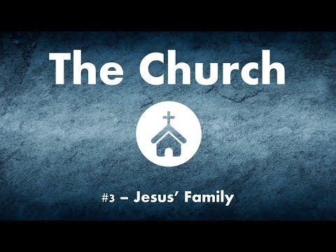 The Church #3 - Jesus' Family
