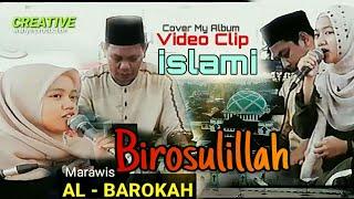 Download Birosullillah / Al-Barokah  GEMA MARAWIS Serang Banten  suara merdu menyentu  #34