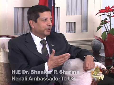 Interview with Nepali Ambassador to US H E Dr  Shankar P Sharma