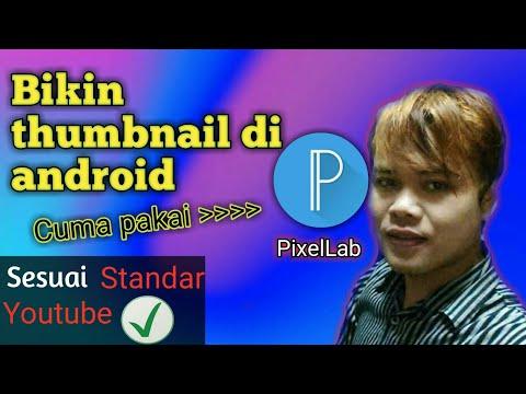 cara-membuat-thumbnail-youtube-di-hp-android-untuk-pemula-||-pixelleb-touch-tutorial