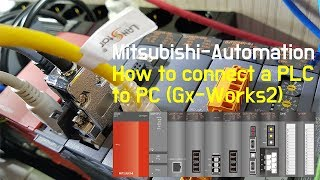 How to connect a Mitsubishi PLC (Melsec Q) to PC (GX-Works2)