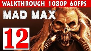 Mad Max PC Walkthrough Part 12 - Going To Gastown 1080p 60fps PC/PS4/XBOX ONE