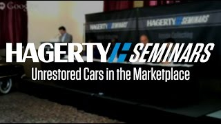 Unrestored Cars in the Marketplace | Hagerty Seminar