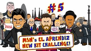 🔴MSN El Aprendiz #5🔵 NEW KIT CHALLENGE!