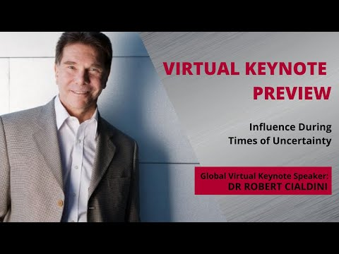 Robert Cialdini Virtual Keynote Preview – Influence During Times of Uncertainty