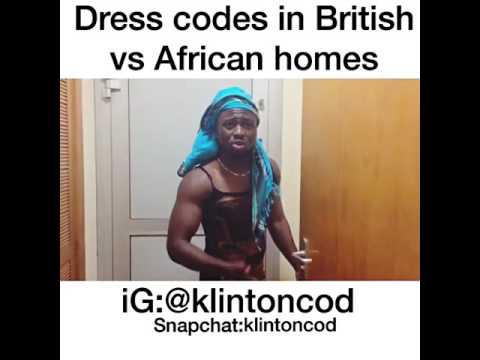 Comedy Video: Klintoncod – Dress Code In British vs African Homes