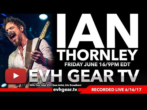 Live With Big Wreck's Ian Thornley On EVH Gear TV