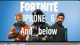 HOW TO GET FORTNITE ON IPHONE 6 AND BELOW