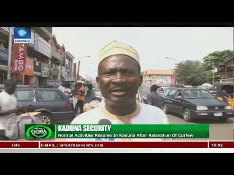 Normal Activities Resume In kaduna After Relaxation Of Curfew