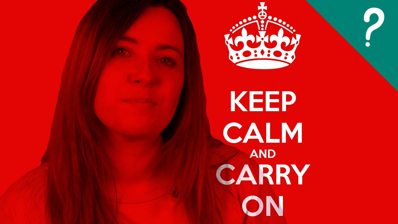 Qué Significa Keep Calm And Carry On Youtube