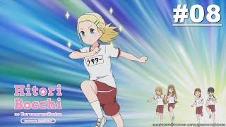 Hitoribocchi no Marumaruseikatsu – Episode 08 [English Sub]