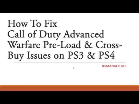 How To Fix Call of Duty Advanced Warfare Pre Load & Cross Buy Issues on PS3 & PS4