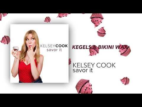 Kegels & Bikini Wax   Savor It   Kelsey Cook
