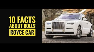 TOP 10 AMAZING🔥🔥 FACTS ABOUT [ROLLS ROYCE] CARS