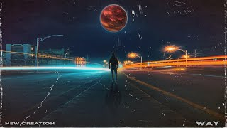 New Creation - Путь