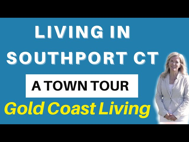 Living in Southport CT | Best Neighborhood Series in Fairfield CT | Living in Fairfield Connecticut
