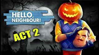 Hello Neighbor ACT 2 - Horror Game | I Am Khaleel