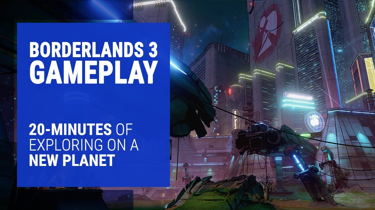 Borderlands 3: 20 Minutes of Gameplay Featuring a Brand New Planet