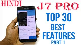 Samsung Galaxy J7 Pro Tips and Tricks Part 1|Top 30 Best features of Galaxy J7 Pro | Hindi |