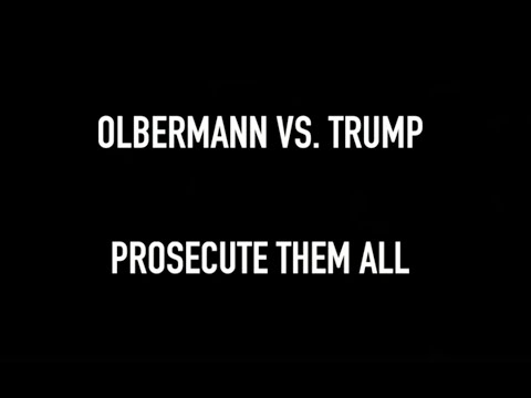 Olbermann vs. Trump #31: To Heal America, Biden Must Prosecute Trump, Family, Enablers. All Of Them.