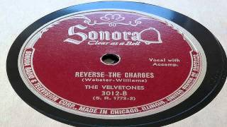Reverse The Charges - The Velvetones (Sonora)