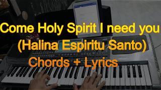 Come Holy Spirit I need you...Chords + Lyrics