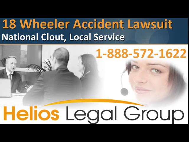 18 Wheeler (Eighteen Wheeler) Accident Lawsuit - Helios Legal Group - Lawyers & Attorneys
