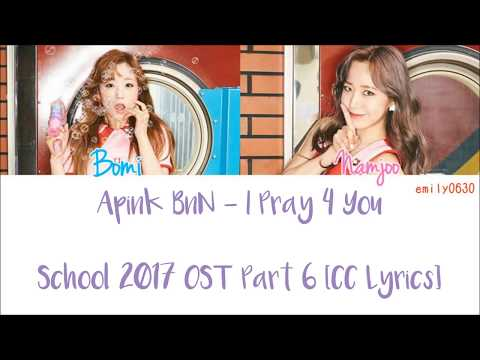 Apink BnN  - I Pray 4 You (School 2017 학� OST PART 6) [Color Coded Lyrics]