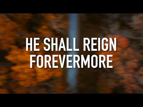 He Shall Reign Forevermore (LIVE) - [Lyric Video] Chris Tomlin