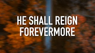 Download He Shall Reign Forevermore (LIVE) - [Lyric Video] Chris Tomlin