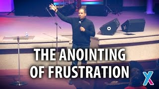 """The Anointing of Frustration"" - Cortt Chavis"