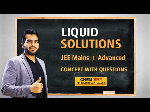 Liquid Solutions | JEE MAINS | JEE ADVANCED | ChemShastra | Rahul Vohra | Chemistry | Coaching | IIT