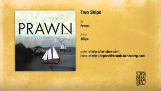 Prawn - Two Ships