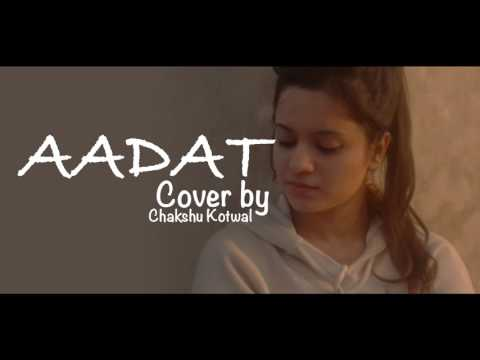 Aadat -- Ninja -- Female Cover -- Dr Chakshu Kotwal ❤ SONGS DAIRY ❤