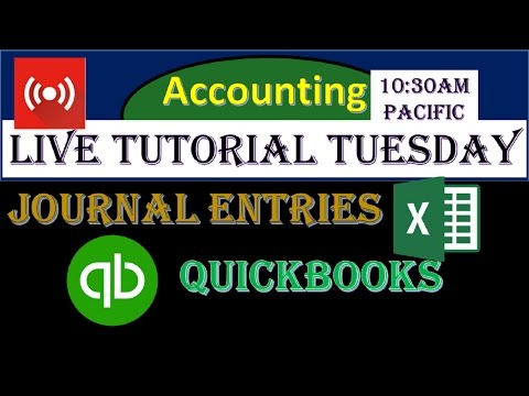Live Tutorial Tuesday – Financial Accounting Excel & QuickBooks – Journal entries business start up