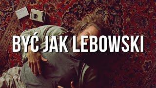 Być jak Lebowski