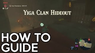 Legend of Zelda Breath of the Wild - Yiga Clan Hideout Guide