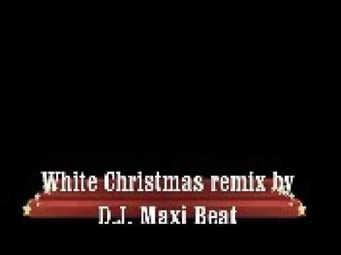 White Christmas remix by D J  Maxi Beat
