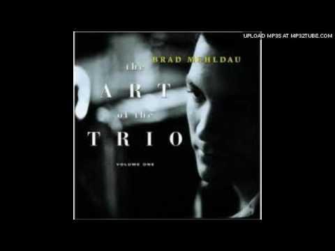 Brad Mehldau Trio - Nobody Else But Me