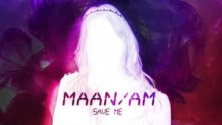 Maan - Save Me